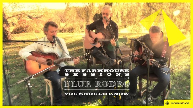 Blue Rodeo 'You Should Know (Acoustic)'
