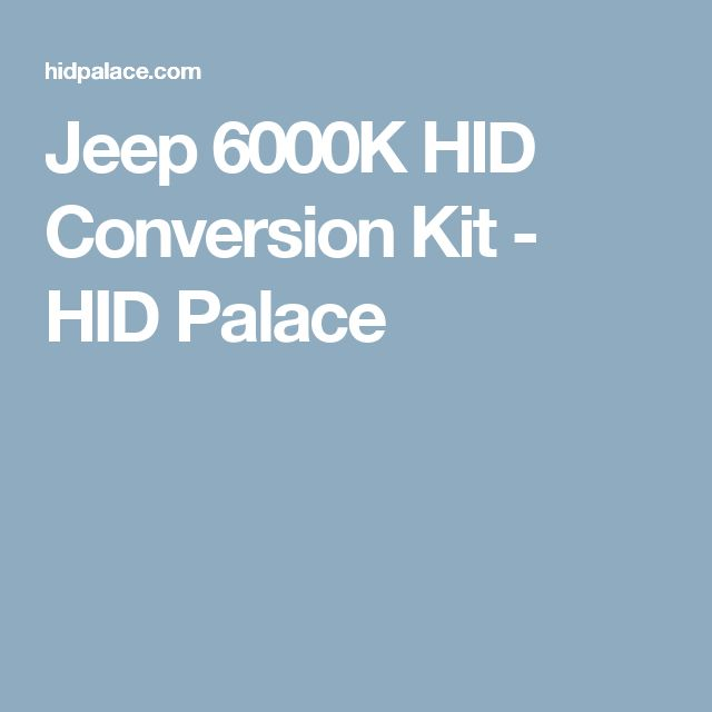 Jeep 6000K HID Conversion Kit - HID Palace