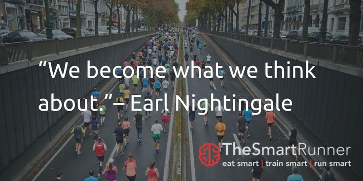 """""""We become what we think about.""""– Earl Nightingale"""