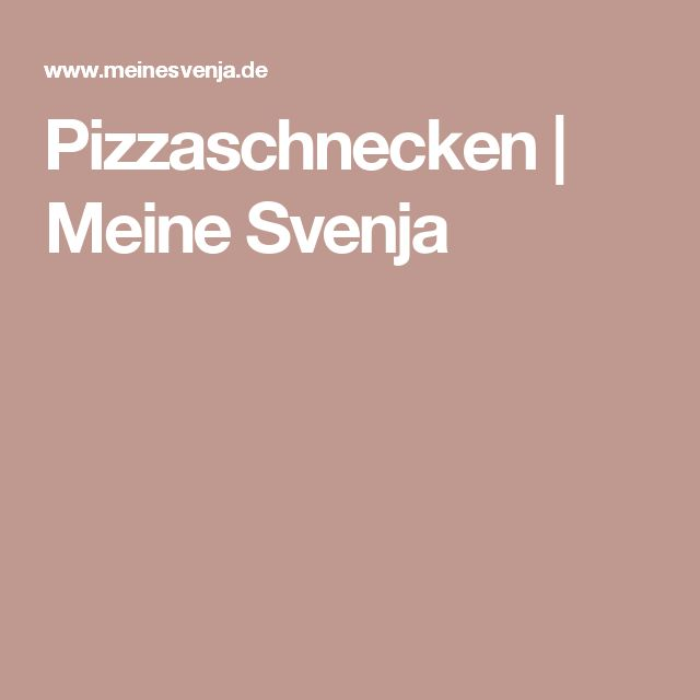 Pizzaschnecken | Meine Svenja