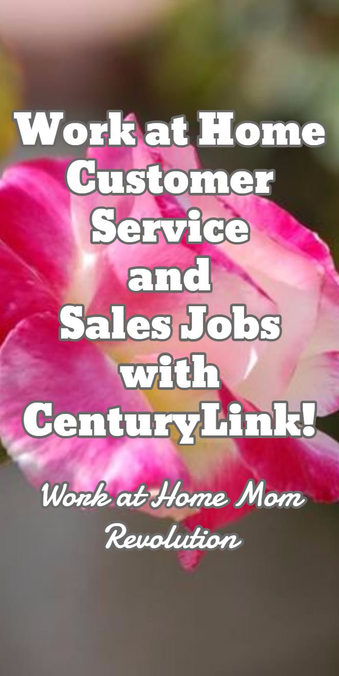 Work at Home Customer Service  and  Sales Jobs with CenturyLink! / Work at Home Mom Revolution