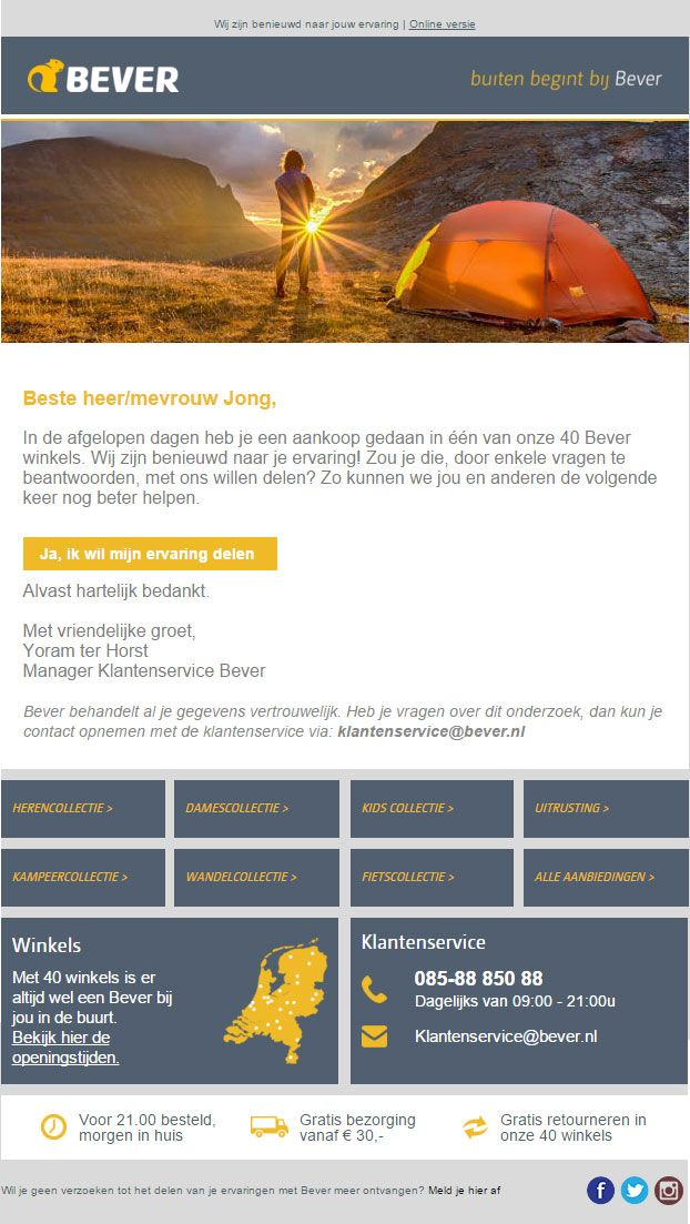 Bever.nl - Mooie combinatie van klantcontact online en offline. Na een bezoek aan één van de Bever winkels, ontvangt de klant een e-mail om de winkel, de producten en de dienstverlening te beoordelen.