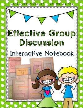 Use these four interactive notebook components to explore the concept of effective group discussion with students. The first note allows students to explore how they want to be treated by others in a group discussion, and what they need to give in return.