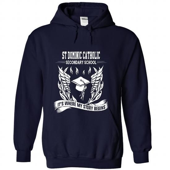 St Dominic Catholic Secondary School - Its where my story begins! T Shirts, Hoodies Sweatshirts