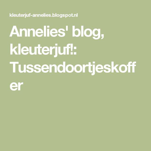 Annelies' blog, kleuterjuf!: Tussendoortjeskoffer