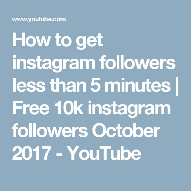 How to get instagram followers less than 5 minutes | Free 10k instagram followers October 2017 - YouTube