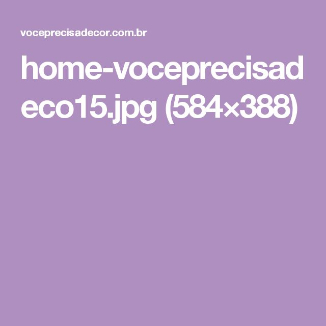 home-voceprecisadeco15.jpg (584×388)