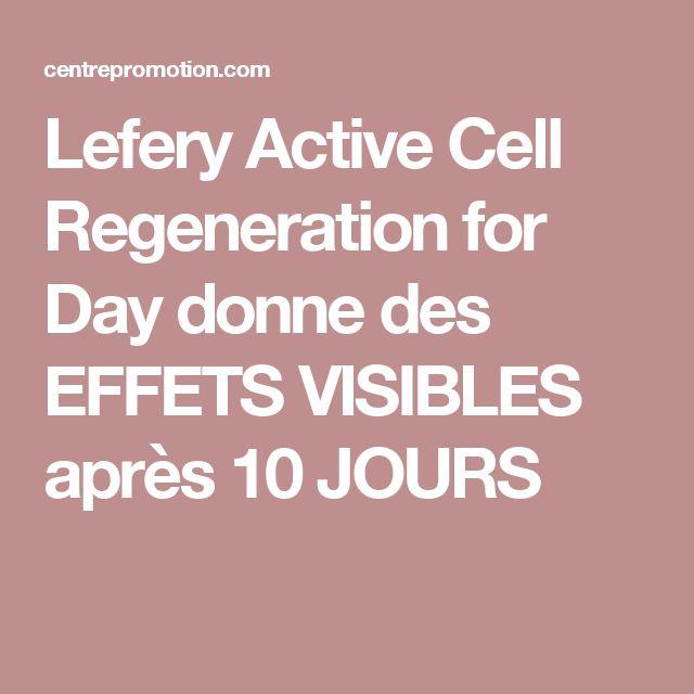 Lefery Active Cell Regeneration for Day donne des EFFETS VISIBLES après 10 JOURS