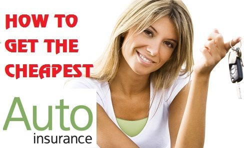 10 Tips To Get The Cheapest Auto Insurance
