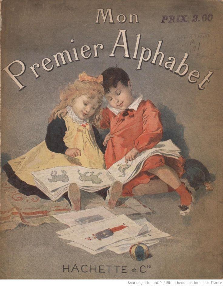 Mon premier Alphabet. Lecture et écriture. Album illustré de 336 gravures, 1892