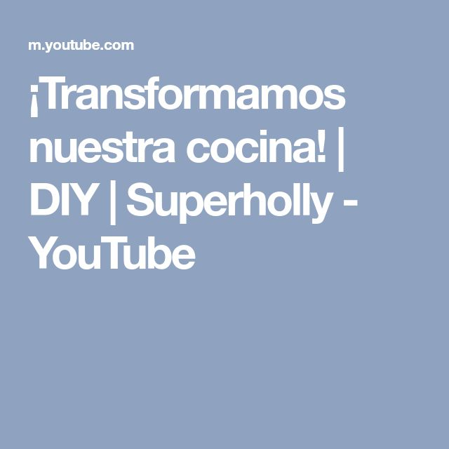 ¡Transformamos nuestra cocina! | DIY | Superholly - YouTube