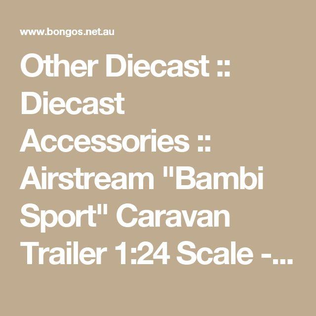 "Other Diecast :: Diecast Accessories :: Airstream ""Bambi Sport"" Caravan Trailer 1:24 Scale - Greenlight Diecast Model (Silver)"