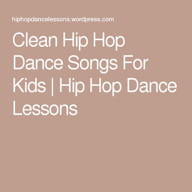 Clean Hip Hop Dance Songs For Kids | Hip Hop Dance Lessons