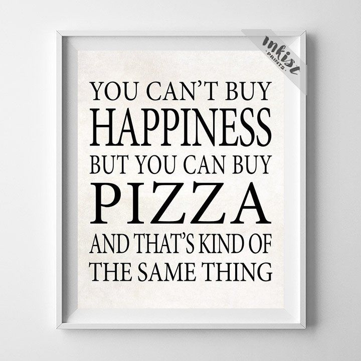 You Can Buy Pizza Typography Print. Prices from $9.95. Available at www.InkistPrints.com - #inkistprints #typography #poster #print #christmasgift #quote #typographic #quotes #calligraphy #giftidea #giftforhim #homedecor #lettering #nurserygift #motivational #motivation #Inspirational