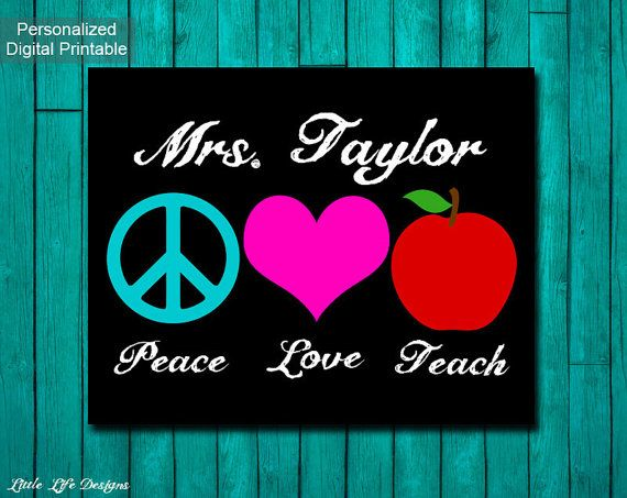 Classroom Decor. Teacher Gift. Gift for Teacher. Teacher Appreciation. Personalized Gift for Teacher. Peace, Love, Teach. End of year Gift.