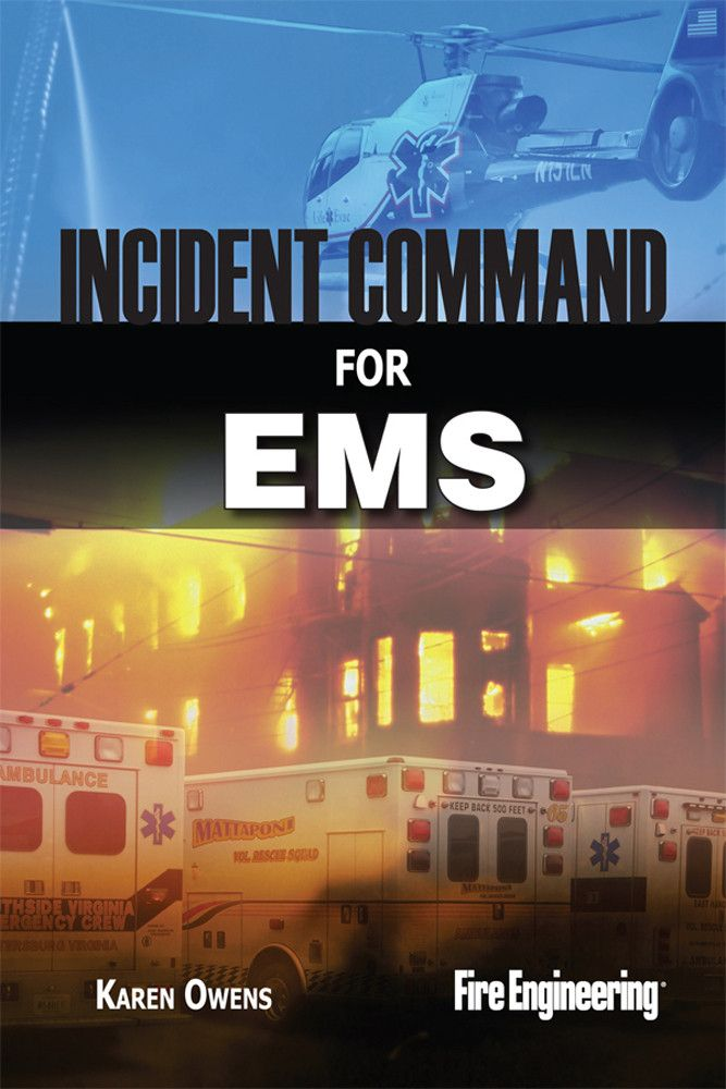 Fire Engineering Books: Incident Command for EMS