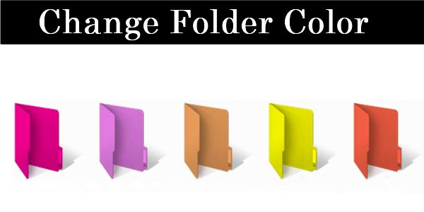 How To Change Folder Color In Windows 7, 8, 10 PC