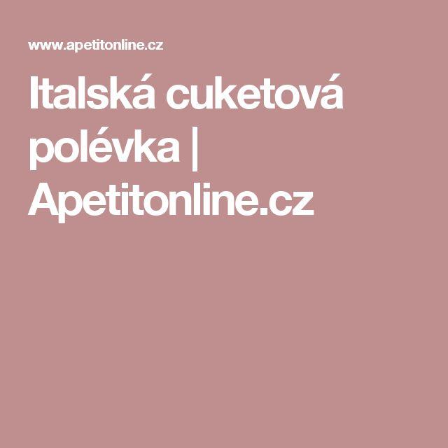 Italská cuketová polévka   Apetitonline.cz