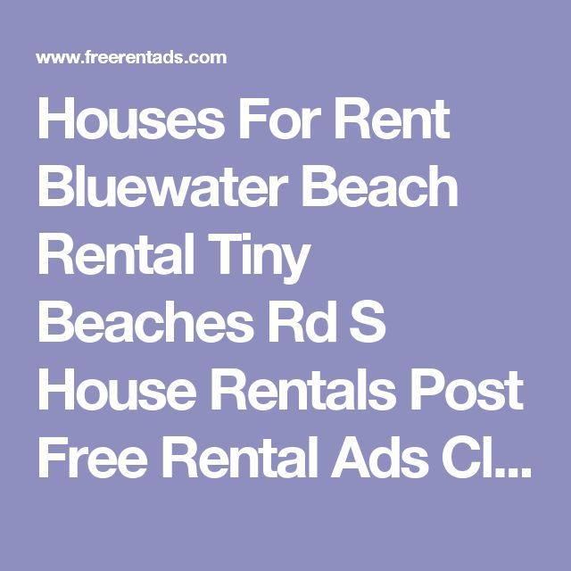 Houses For Rent Bluewater Beach Rental Tiny Beaches Rd S House Rentals Post Free Rental Ads Classifieds Listings