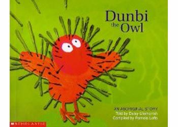 Aboriginal Story: Dunbi the Owl: This book is based on a story told by Daisy Utemorrah of the Worora people to Aboriginal children living in Derby, Western Australia.