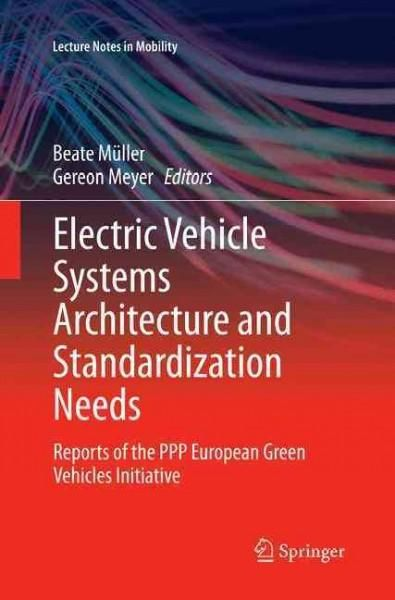 Electric Vehicle Systems Architecture and Standardization Needs: Reports of the Ppp European Vehicles Initi...
