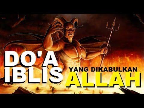 Do'a Iblis yang dikabulkan Allah di dalam Surga : Qur'an dan Hadits
