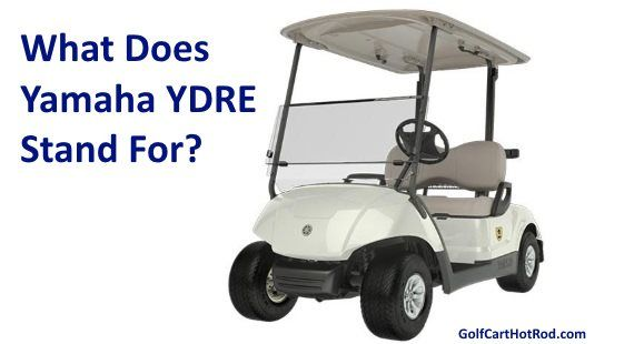 what does ydre stand for on yamaha golf cart models golf. Black Bedroom Furniture Sets. Home Design Ideas