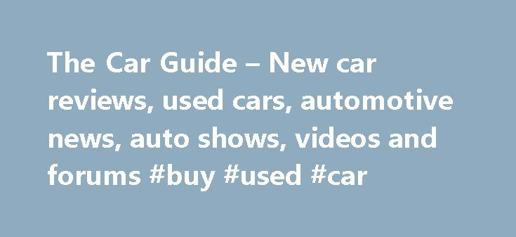 The Car Guide – New car reviews, used cars, automotive news, auto shows, videos and forums #buy #used #car http://car-auto.nef2.com/the-car-guide-new-car-reviews-used-cars-automotive-news-auto-shows-videos-and-forums-buy-used-car/  #car reviews canada # Navigation Featured Articles « » Test Drives 2015 Ferrari California T: The One To Dream About Italian automaker Ferrari made a bold move by introducing the California, a car with a more docile character and aimed…Continue Reading