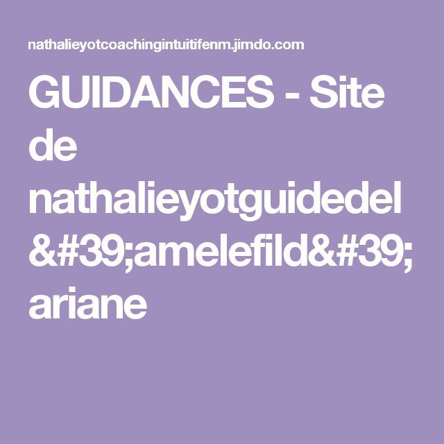 GUIDANCES - Site de nathalieyotguidedel'amelefild'ariane