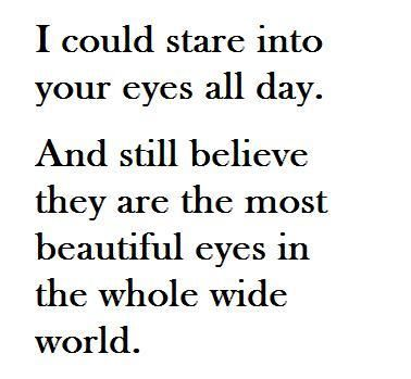 in the whole wide world: Quotes Eye Love, I Love Your Eye Quotes, Blue Eye, Lost In Your Eye, Beautiful Brown Eye Quotes, Things, I'M, Green Eye, Beautiful Eye