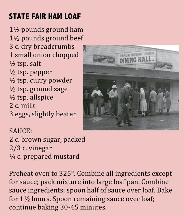This St. Paul Hamline United Methodist Church ham loaf recipe dates from 1930 and has been served at the church dining hall on the fairgrounds ever since. (From Minnesota State Fair: An Illustrated History, by Kathryn Strand Koutsky & Linda Koutsky, 2007.)