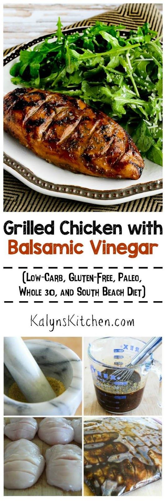 This tasty Grilled Chicken with Balsamic Vinegar is a recipe I've been making for years, and it's low-carb, gluten-free, Paleo, Whole 30, and South Beach Diet friendly! [found on KalynsKitchen.com]