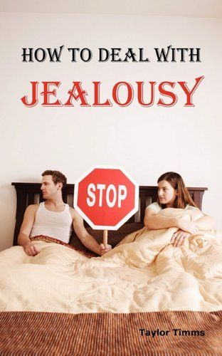 How to Deal with Jealousy: Overcoming Jealousy and Possessiveness is Vital for a Healthy Marriage or Relationship. Learn How to Control Your Jealousy Now. by Taylor Timms http://www.amazon.com/dp/1926917243/ref=cm_sw_r_pi_dp_5-rIub17FECCP