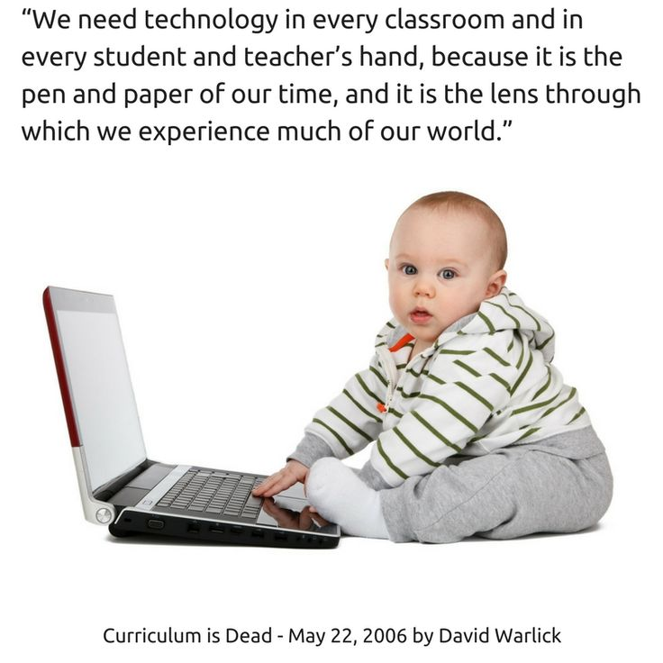 """""""We need technology in every classroom and in every student and teacher's hand, because it is the pen and paper of our time, and it is the lens through which we experience much of our world.""""  Curriculum is Dead May 22, 2006  by David Warlick  A great article: http://2cents.onlearning.us/?p=420"""