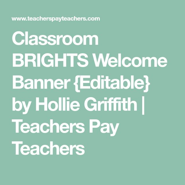 Classroom BRIGHTS Welcome Banner {Editable} by Hollie Griffith   Teachers Pay Teachers