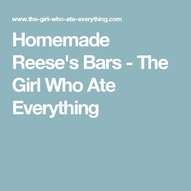 Homemade Reese's Bars - The Girl Who Ate Everything