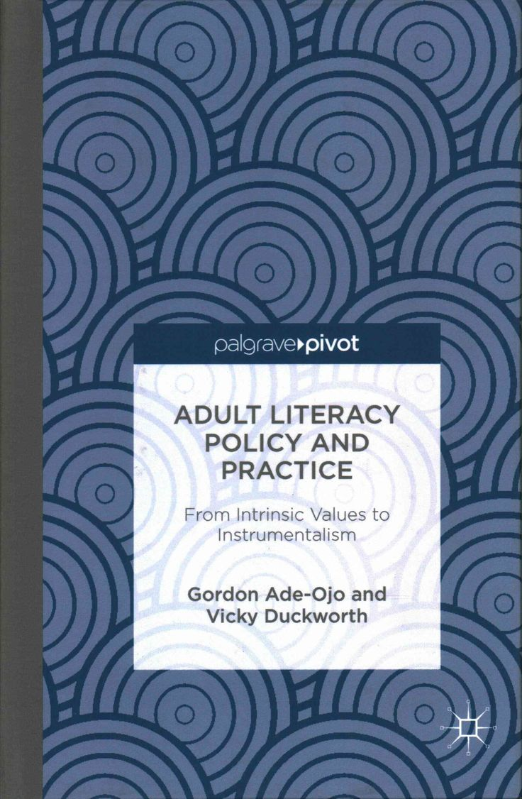 Adult Literacy Policy and Practice: From Intrinsic Values to Instrumentalism