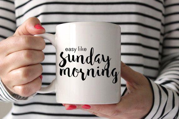 Easy Like Sunday Morning - Coffee Mug - Latte - Gift - Weekend Vibes