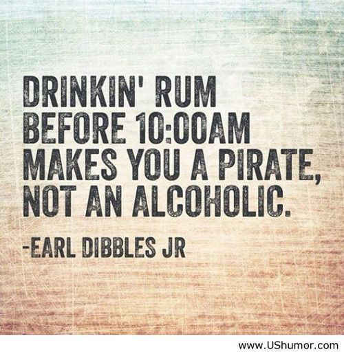 Drinkin' rum before 10 00 am US Humor - Funny pictures, Quotes, Pics, Photos, Images