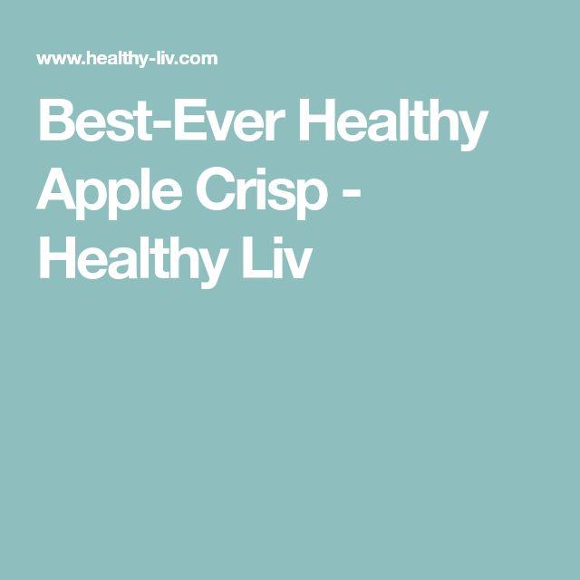 Best-Ever Healthy Apple Crisp - Healthy Liv