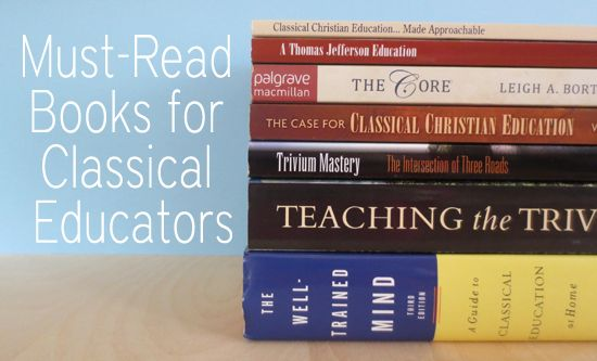 Must-Read Books for the Classically Educating Homeschooler