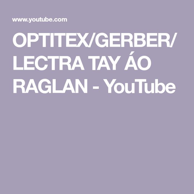 OPTITEX/GERBER/LECTRA TAY ÁO RAGLAN - YouTube