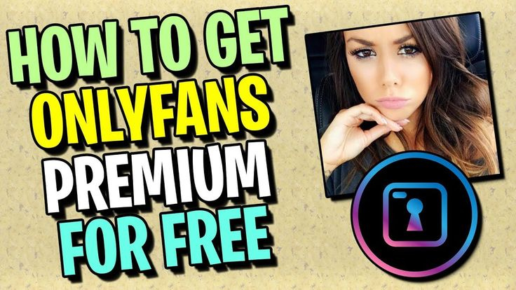 OnlyFans Hack How To Get OnlyFans Premium For Free