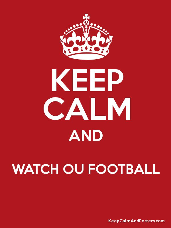ou football photos   KEEP CALM AND WATCH OU FOOTBALL Poster
