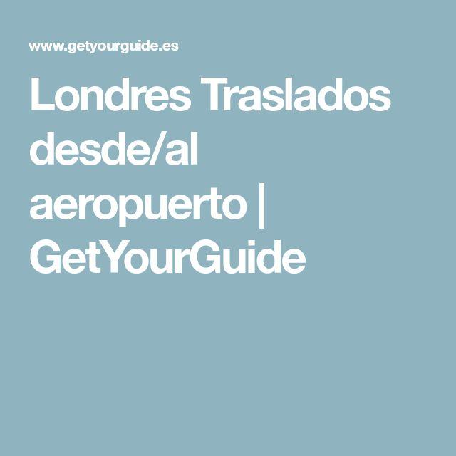 Londres Traslados desde/al aeropuerto   GetYourGuide