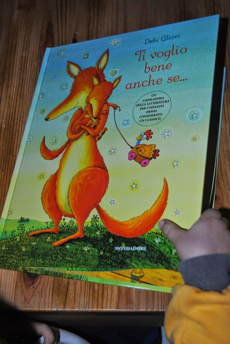 """Libro per bambini """"ti voglio bene anche se.."""" Debi Gliori/ Mondadori www.3gufettisulcomo.blogspot.it"""