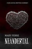 MYSTIC WORLD: Mary Ferre - Trilogia Neandertal........Malditamen...