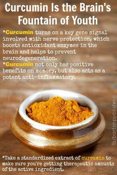 """Best turmeric supplement: tumeric extract Jarrow curcumin Curcumin is the Brain's Fountain of Youth Infographic """"Curcumin turns on a key gene signal involved with nerve protection, which boosts antioxidant enzymes in the brain and helps to prevent neuro-degeneration."""""""