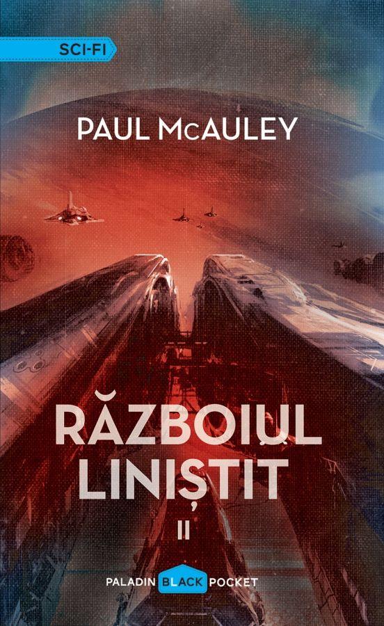 PALADIN. 13. Paul McAuley - Războiul liniștit, ed2, vol.2(2014). Traducere de Nicu Gecse.