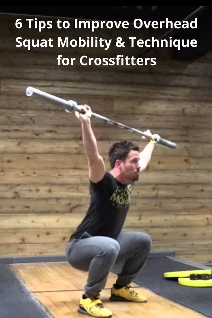 6 Tips to Improve Overhead Squat Mobility & Technique for Crossfitters